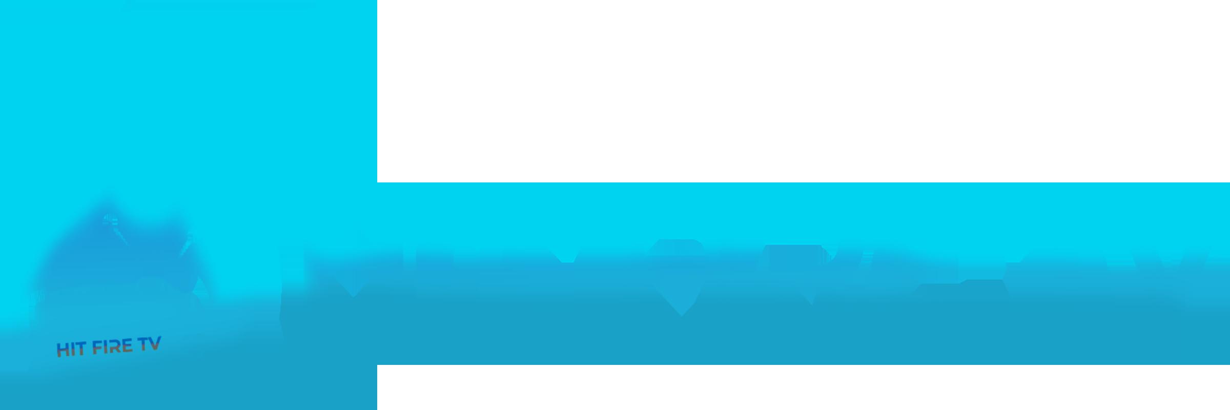 HIT FIRE TV